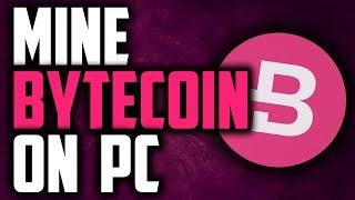 Bytecoin Mining -  How To Mine Bytecoin (BCN) On PC Using CPU And GPU