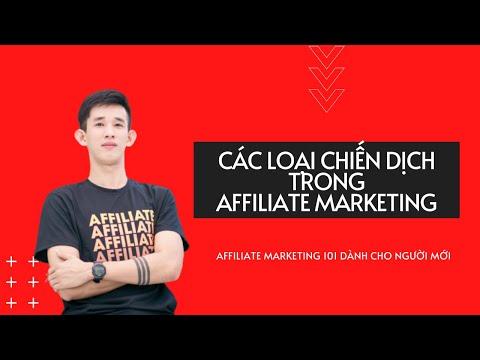 Các loại chiến dịch phổ biến khi làm Affiliate Marketing | Kiếm tiền Affiliate