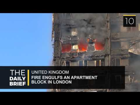 The Daily Brief: Fire Engulfs An Apartment Block In London