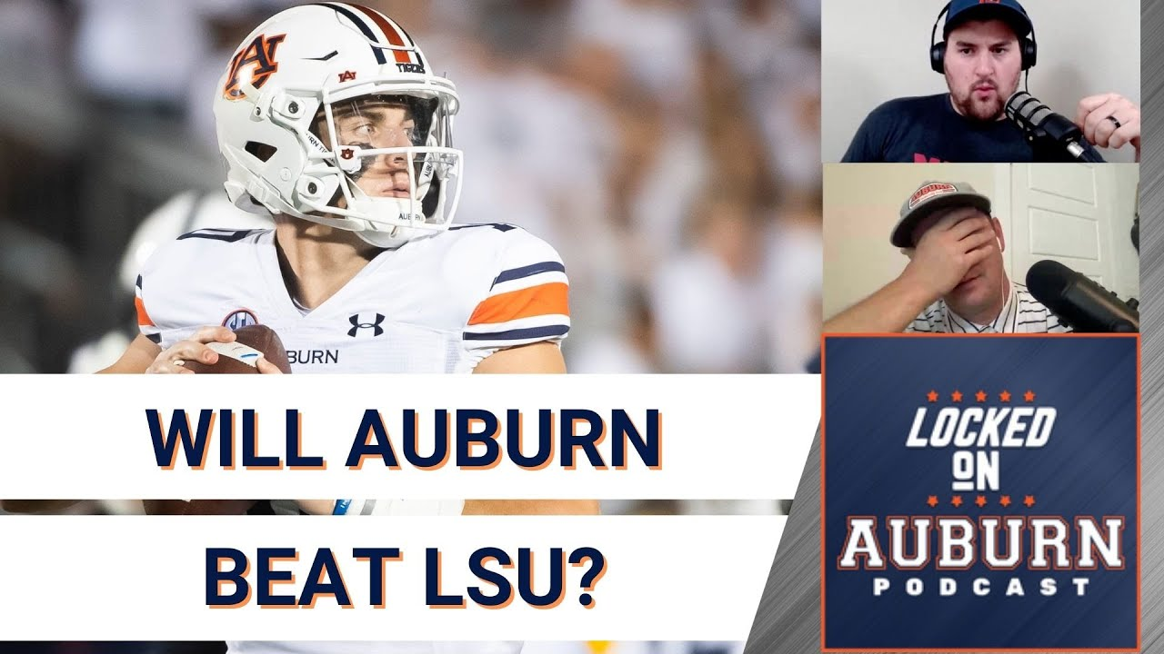 Will Auburn beat LSU, Bryan Harsin presser reaction | Locked On Auburn