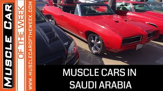 Muscle Car Of The Week Video Episode #332 - Muscle Cars in Saudi Arabia