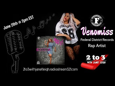 2 to 3 with Janet Leigh talks with Federal District Records Rap Artist  Venomiss