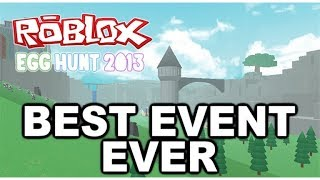 The Best Roblox Event - Egg Hunt 2013