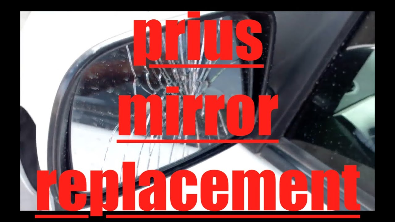 How To Replace Side Rear View Mirror Toyota Prius Youtube