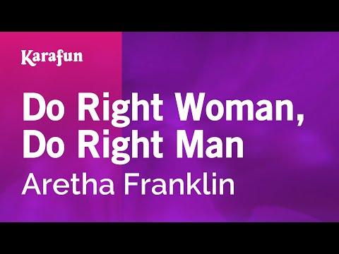 Karaoke Do Right Woman, Do Right Man - Aretha Franklin *