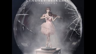 Repeat youtube video Lindsey Stirling - Shatter Me [Full Album] HD