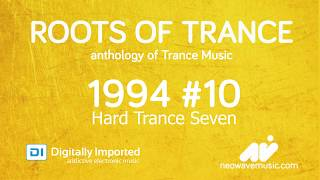 Neowave - Roots Of Trance Anthology 1994 (Part 10: Hard Trance Seven)