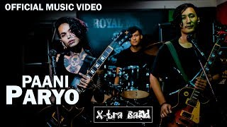 Paani Paryo | X-tra Band | Official  Music Video