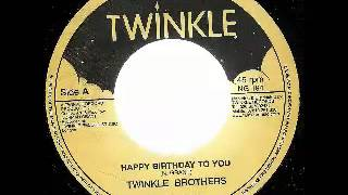 THE TWINKLE BROTHERS  Happy birthday to you + version (Twinkle music 2003)