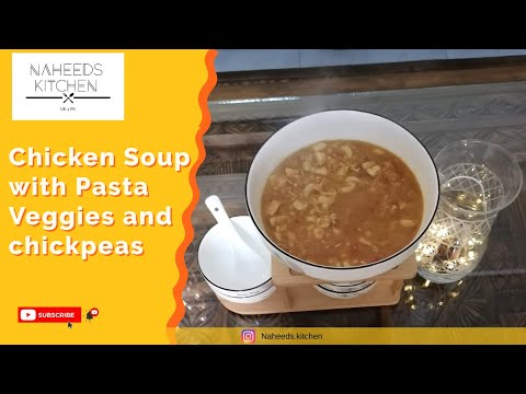Delicious Chicken Soup with Pasta veggies and Chickpeas | Easy and simple soup at home |