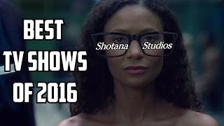 Top 5 BEST TV Shows of 2016   Shotana Studios Delistember
