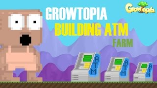 GrowTopia | Building An ATM Farm!