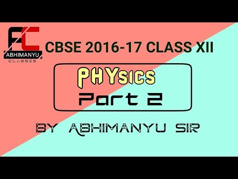 CLASS XII CBSE 2016-17 Physics Paper Solution - Part 2
