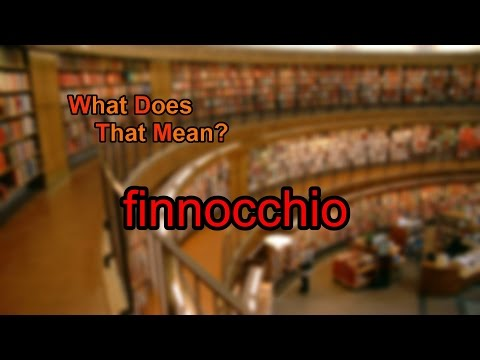 What does finnocchio mean?