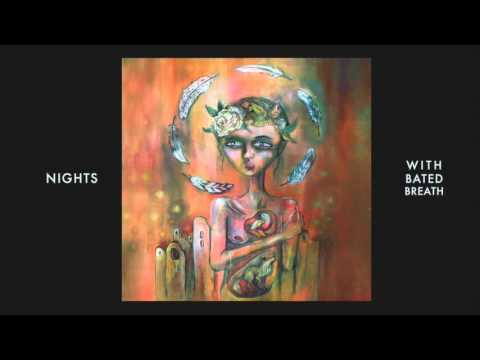NIGHTS - With Bated Breath (Official Stream)