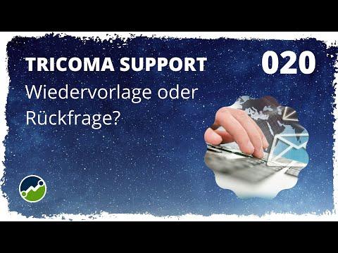tricoma support #020: Wiedervorlagen oder Rückfragen?