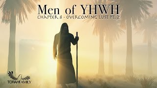 men of yhwh chapter 8   overcoming lust pt 2