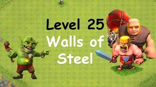 Clash of Clans - Single Player Campaign Walkthrough - Level 25 - Walls Of Steel