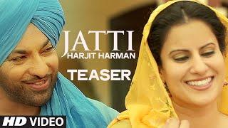 Jatti Song Teaser | Harjit Harman