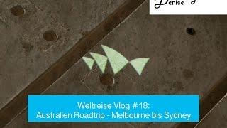 Weltreise Vlog #18: Australien Roadtrip - Melbourne bis Sydney