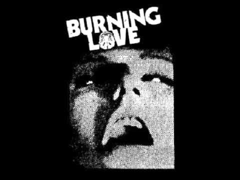 Burning Love - Don't Ever Change