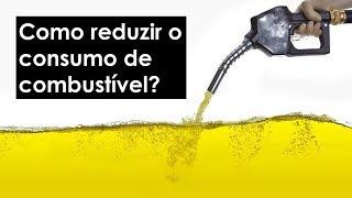 Como reduzir consumo de combustível...