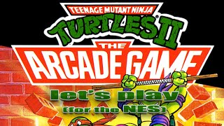 Let's Play TMNT II: The Arcade Game for the NES
