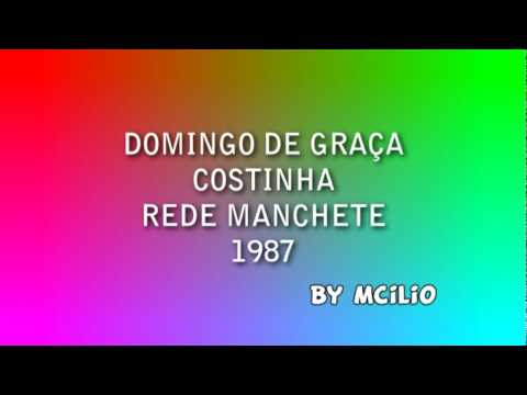 DOMINGO DE GRAÇA com COSTINHA - YouTube