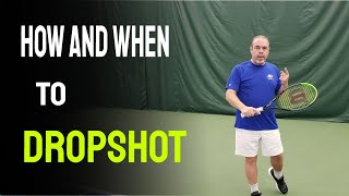 How and When to Use a Dropshot in Tennis - Drop Shot