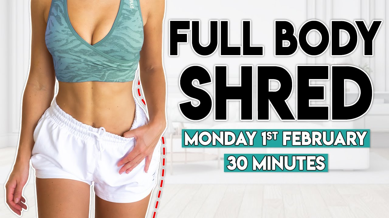 <div>FULL BODY SHRED (fat burn & sculpt)   30 minute Home Workout</div>