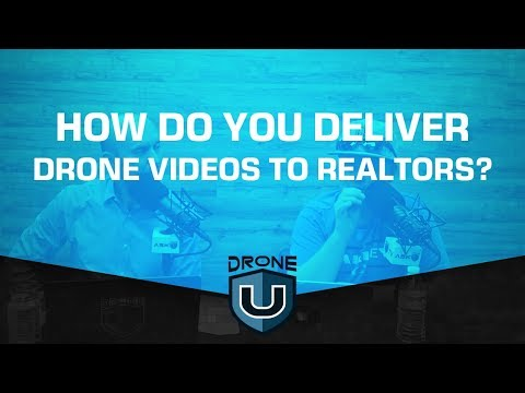 How Do You Deliver Drone Videos to Realtors?