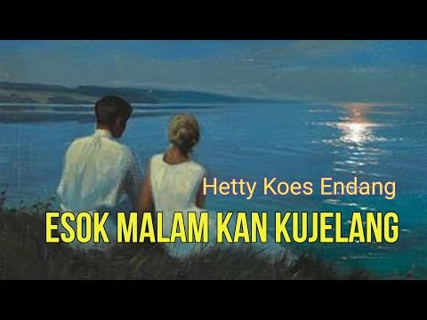 Esok Malam Kan Kujelang- Hetty Koes Endang- With Lyrics