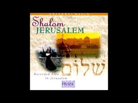 ~ Shalom Jerusalem - Paul Wilbur ~