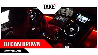DJ Dan Brown - Showreel 2016