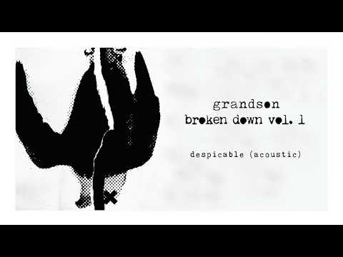 grandson: Despicable [Acoustic Audio]