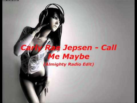 Carly Rae Jepsen - Call Me Maybe (Almighty Radio Edit)