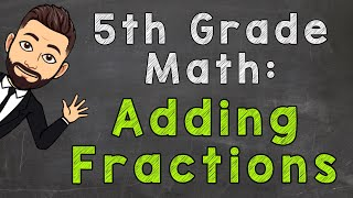 Add Fractions with UnĮike Denominators (How To) | 5th Grade Math
