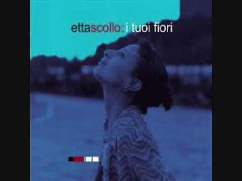 Etta Scollo - I tuoi fiori