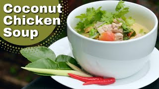Authentic Thai Coconut Chicken Soup Recipe (tom Kha Gai)