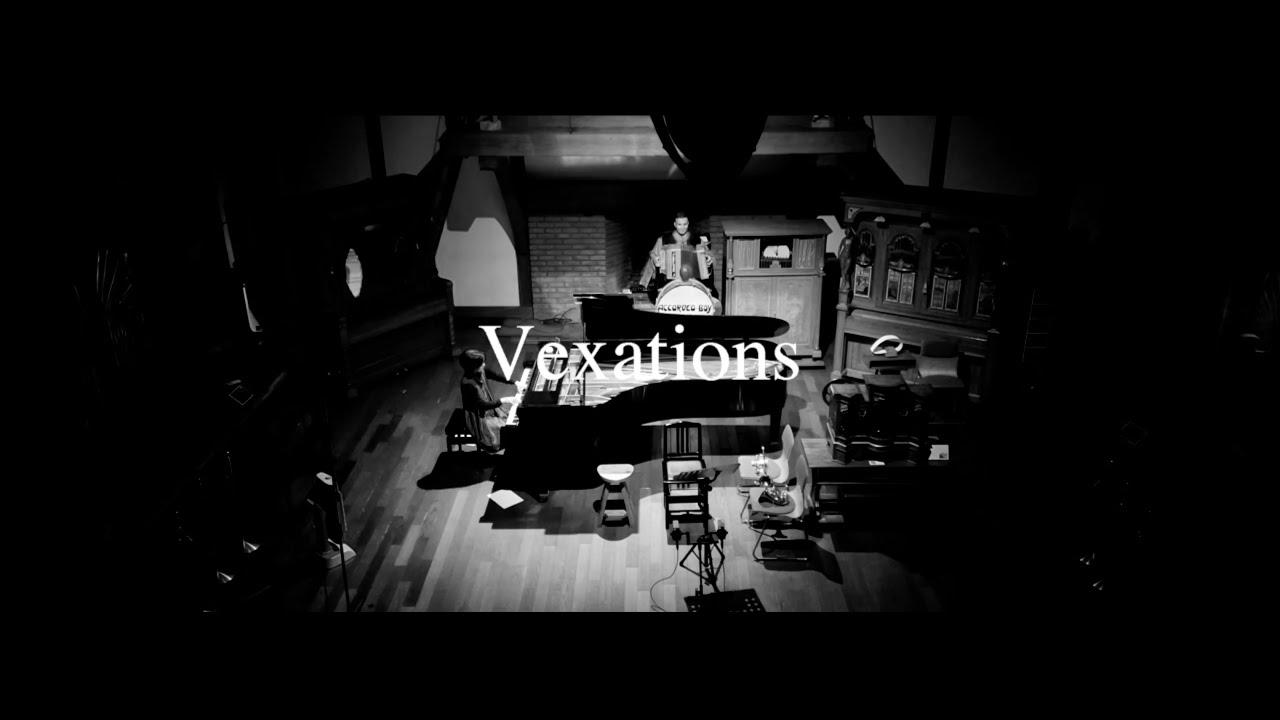 「Vexations / ヴェクサシオン」2021_extract