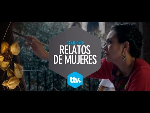 Relato de Mujeres, Canal Once