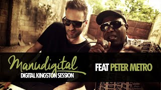 MANUDIGITAL Ft. PETER METRO - DIGITAL KINGSTON SESSION (Official Video)