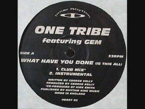 One Tribe feat Gem - What Have You Done (Club Mix)