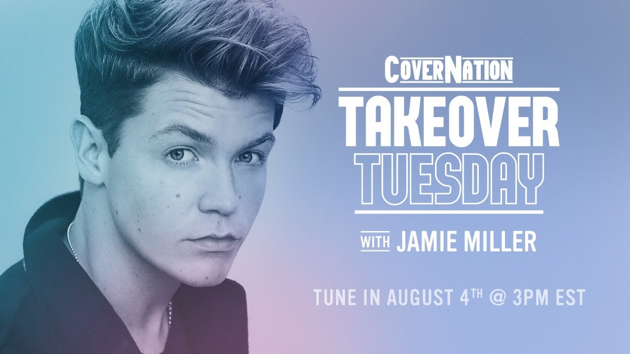 Jamie Miller LIVE on Cover Nation | Takeover Tuesday