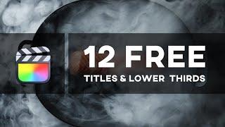 12 Free Titles & Loẁer Thirds / Final Cut Pro Templates