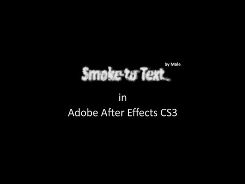 Smoke to Text in Adobe After Effects CS3