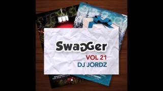 Swagger 21   Track 25 Mixed By DJ JORDZ Download Link