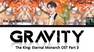 Cover images Kim Jong Wan (NELL) – Gravity (The King: Eternal Monarch OST Part 3) Lyrics (Han/Rom/Eng/Indo)
