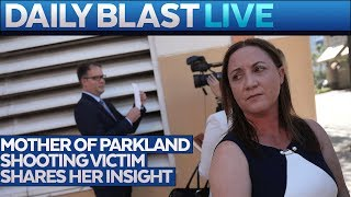 Mother of Parkland Shooting Victim Comments on The Texas Shooting