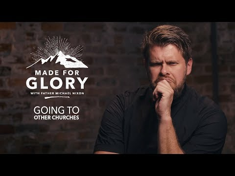 Going To Other Churches | Made for Glory